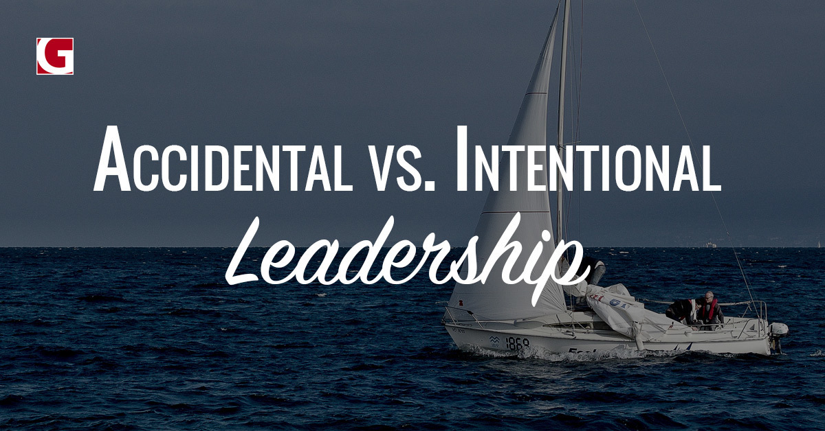 intentional-vs-accidental-leadership
